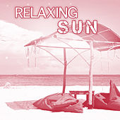 Relaxing Sun – Chillout Music, Calming Melodies, Relax on the Beach, Colorful Drinks, Total Relax, Summertime, Relaxation Holiday von Ibiza Chill Out
