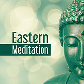 Eastern Meditation – Yoga Music, Deep Sleep, Music for Meditation, Nature Sounds, Reiki Music, Focus & Calmness, Oriental Melodies by Yoga Music