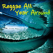 Reggae All Year Around by Various Artists