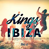 Kings of Ibiza (30 Deep House Anthems), Vol. 6 von Various Artists