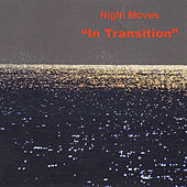 In Transition by Night Moves