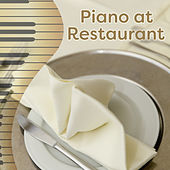 Piano at Restaurant – Calming Jazz Sounds, Ambient Instrumental Music, Background Music for Restaurant, Solo Piano von Peaceful Piano