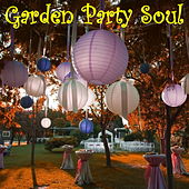 Garden Party Soul by Various Artists
