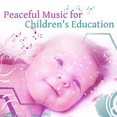 Peaceful Music for Children's Education – Classical Music for Baby, Instrumental Songs, Brilliant Toddler, Beethoven for Kids by Peaceful Music Baby Club