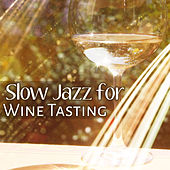 Slow Jazz for Wine Tasting – Calming Jazz, Mellow Sounds, Stress Relief, Easy Listening by Gold Lounge