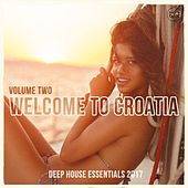 Welcome to Croatia, Vol. 2 (Deep House Essentials 2017) by Various Artists
