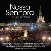 Nossa Senhora - 100 Anos de Fátima by Various Artists