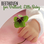 Beethoven for Brilliant, Little Baby – Educational Songs for Listening, Development Child, Better IQ by Lullaby Land