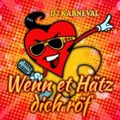 Wenn et Hätz dich röf von DJ Karneval