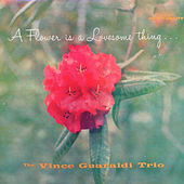 A Flower Is A Lovesome Thing (Vince Guaraldi Trio) by Vince Guaraldi