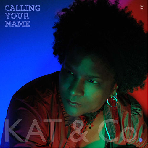 Calling Your Name by Kat & Co.