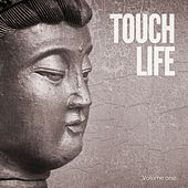 Touch Life, Vol. 1 (Positive Relaxing Chill Tunes) by Various Artists