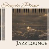 Simple Piano Jazz Lounge – Relaxing Jazz, Instrumental Music, Calming Jazz Inspirations by New York Jazz Lounge