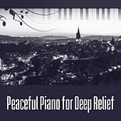 Peaceful Piano for Deep Relief – Relaxation Jazz Music, Instrumental Sounds to Rest, Mellow Jazz, Pure Mind by The Jazz Instrumentals