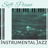 Soft Piano Instrumental Jazz – Easy Listening Instrumental Music, Jazz Lounge, Peaceful Sounds, Simple Jazz Songs von Peaceful Piano