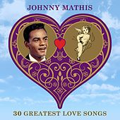 30 Greatest Love Songs by Johnny Mathis
