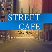 Street Cafe - New York, Vol. 2 (Wonderful Bar & Cafe Music) by Various Artists