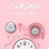 Spare Time by Club Drive