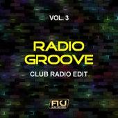 Radio Groove, Vol. 3 (Club Radio Edit) by Various Artists