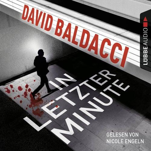 In letzter Minute (Ungekürzt) von David Baldacci