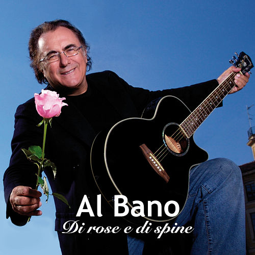 Di rose e di spine by Al Bano