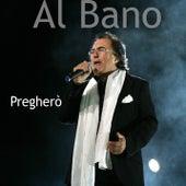 Pregherò di Al Bano