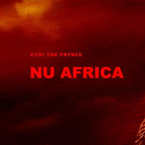 Nu Africa by Cyhi Da Prynce