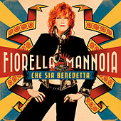 Che sia benedetta di Fiorella Mannoia