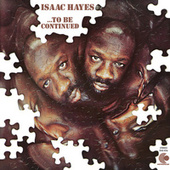 ...To Be Continued di Isaac Hayes