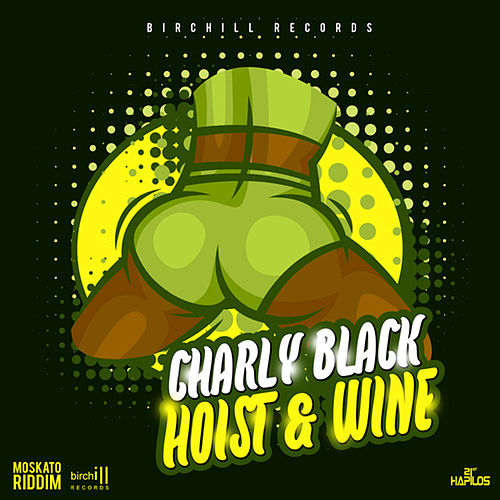 Hoist & Wine de Charly Black