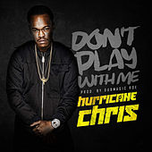 Don't Play with Me de Hurricane Chris