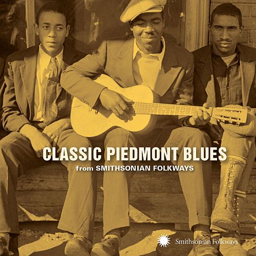 Classic Piedmont Blues from Smithsonian Folkways by Various Artists