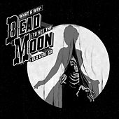 What a Way to See the Old Girl Go by Dead Moon