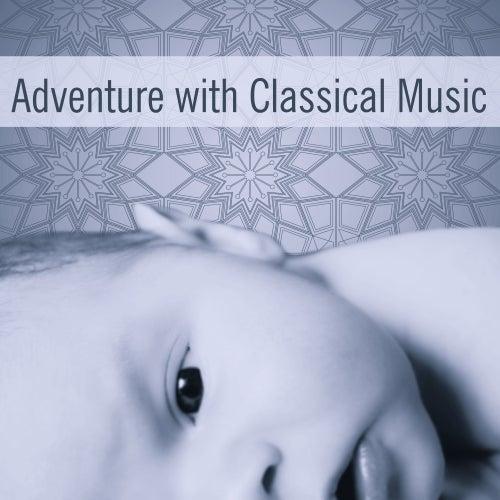 Adventure with Classical Music – Build Your Baby IQ, Instrumental Sounds for Kids, Baby Music, Einstein Effect, Deep Focus, Mozart de Einstein Effect Collection