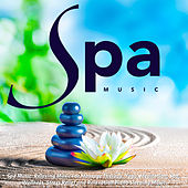 Spa Music: Relaxing Music for Massage Therapy, Yoga, Meditation, Spa, Wellness, Stress Relief and Relaxation Piano Sleeping Music by Spa Music (1)