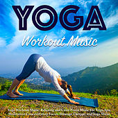 Yoga Workout Music: Relaxing and Calm Piano Music for Yoga, Spa, Meditation Concentration Focus, Massage Therapy and Yoga Music by Yoga Workout Music (1)