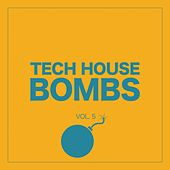 Tech House Bombs, Vol. 5 by Various Artists