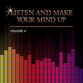 Listen and Make Your Mind Up, Vol. 4 de Various Artists