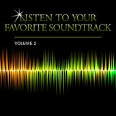 Listen to Your Favorite Soundtrack, Vol. 2 by Various Artists