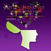 Listen and Make Your Mind Up, Vol. 6 by Various Artists