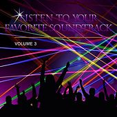 Listen to Your Favorite Soundtrack, Vol. 3 by Various Artists