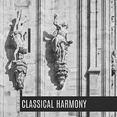 Classical Harmony – Instrumental Music for Relaxation, Chillout, Deep Meditation, Mozart, Bach by Classical Sleep Music