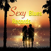 Sexy Blues Records by Various Artists