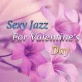 Sexy Jazz For Valentine's Day von Various Artists