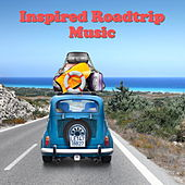 Inspired Roadtrip Music by Various Artists