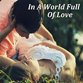 In A World Full Of Love de Various Artists