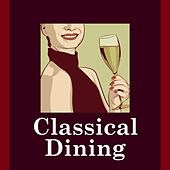Classical Dining by Various Artists