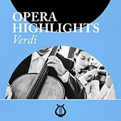 Opera Highlights Verdi by Various Artists