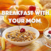 Breakfast With Your Mom von Various Artists