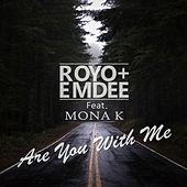 Are You With Me by Emdee